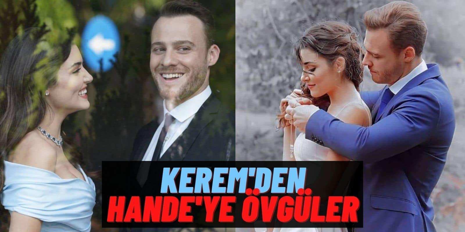 Dedikodulara İnat Yan Yana! Kerem Bürsin Hande Erçel'e Canlı Yayında Övgüler Yağdırdı